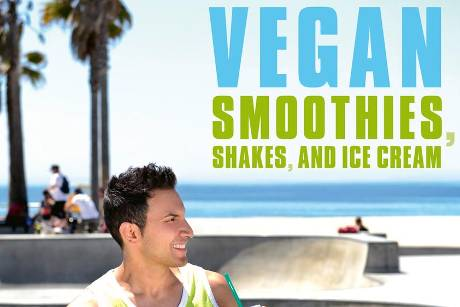 "Attila Hildmans neue Rezeptesammlung: ""Vegan Smoothies, Shakes, and Ice Cream"""